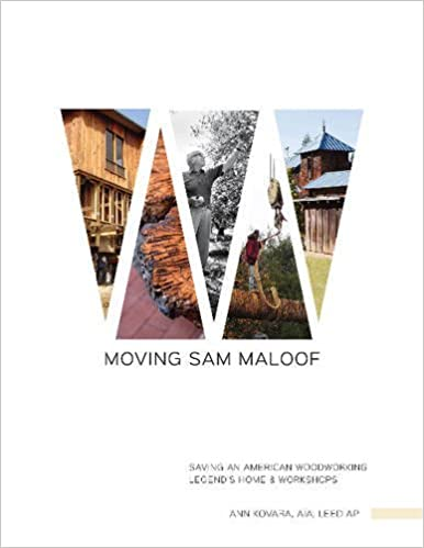 Amazon.com: Moving Sam Maloof: Saving an American Woodworking Legend's Home and Workshops (9780764351365): Ann Kovara: Books