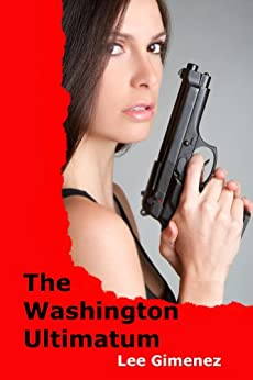 The Washington Ultimatum by [Gimenez, Lee]