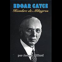 Edgar Cayce: Hombre de Milagros