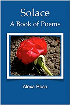 Solace: A Book of Poems by [Rosa, Alexa]
