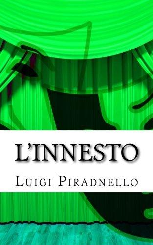 L'innesto: Commedia in tre atti (il teatro di Pirandello) (Volume 17) (Italian Edition)
