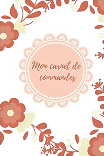 Amazon Fr Mon Carnet De Commandes Pour Toutes Mes
