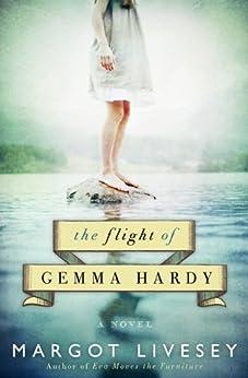 The Flight of Gemma Hardy: A Novel by [Livesey, Margot]