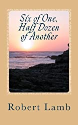 Six of One, Half Dozen of Another: (Stories & Poems + 1))