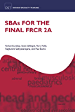SBAs for the Final FRCR 2A (Oxford Specialty Training: Revision Texts)