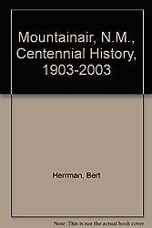 Mountainair, N.M., Centennial History, 1903-2003