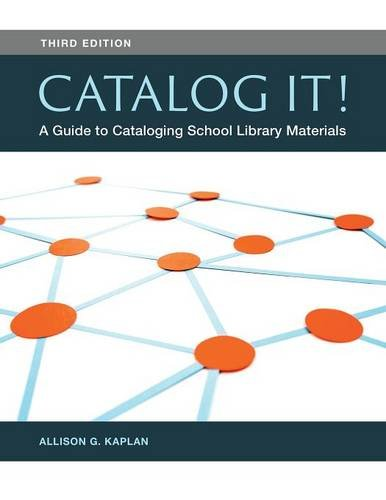 Catalog It!: A Guide to Cataloging School Library Materials, 3rd Edition