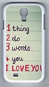 1 thing 2 do 3 words 4 you PC Hard Case Cover For Samsung Galaxy S4 SIV I9500 Case and Cover White