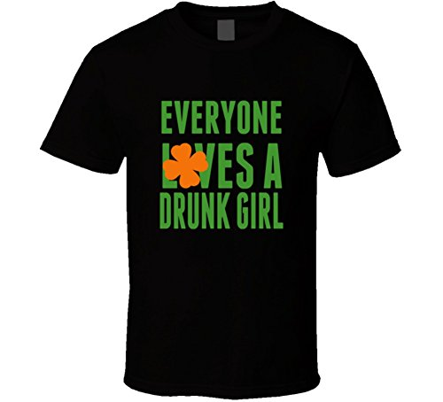 ST Patricks Day Shirt Everyone Loves A Drunk Girl Funny Irish Tshirt M Black