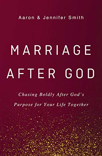 Pdf Relationships Marriage After God: Chasing Boldly After God's Purpose for Your Life Together