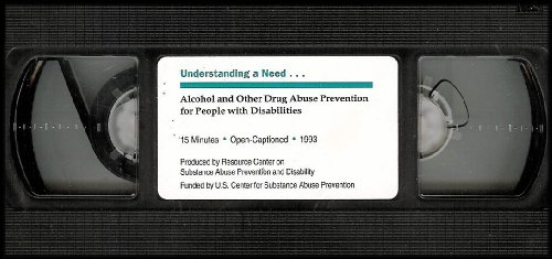 Understanding a Need Series: Alcohol and Other Drug Abuse Prevention for People With Disabilities [VHS Video]