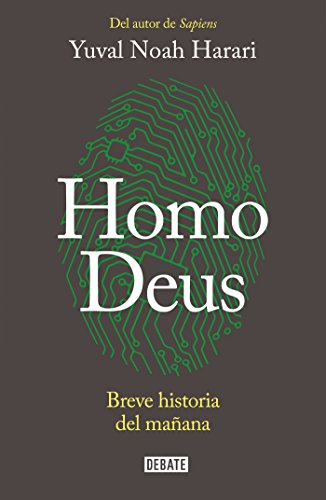 Homo Deus: Breve historia del mañana / Homo deus. A history of tomorrow (Spanish Edition) [Yuval Noah Harari] (Tapa Blanda)