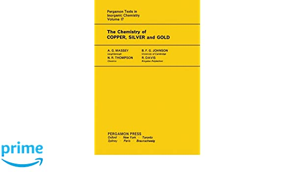 The Chemistry of Copper, Silver and Gold. Pergamon Texts in Inorganic Chemistry