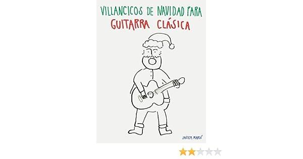 Villancicos de Navidad para Guitarra Clásica: Canciones en Partitura & Tablatura eBook: Javier Marcó: Amazon.es: Tienda Kindle