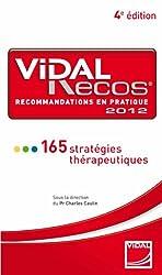 Vidal Recos, recommandations en pratiquer : 165 stratégies thérapeutiques