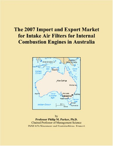 Download The 2007 Import and Export Market for Intake Air Filters for Internal Combustion Engines in Australia pdf