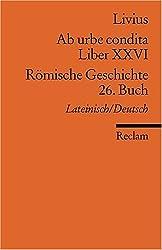 Ab urbe condita. Liber XXVI / Römische Geschichte. 26. Buch: Lat./Dt.
