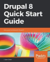 Drupal 8 Quick Start Guide: Get up and running with Drupal 8 Front Cover
