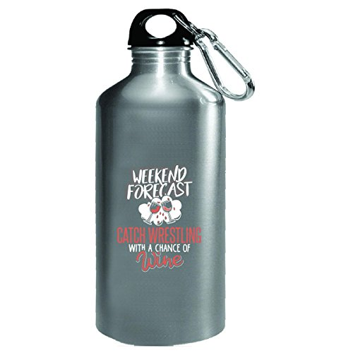 Gift For Catch Wrestling Wine Lovers Weekend Forecast Present - Water Bottle by My Family Tee