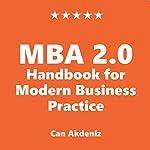 MBA 2.0: Handbook for Modern Business Practice   Mr. Can Akdeniz