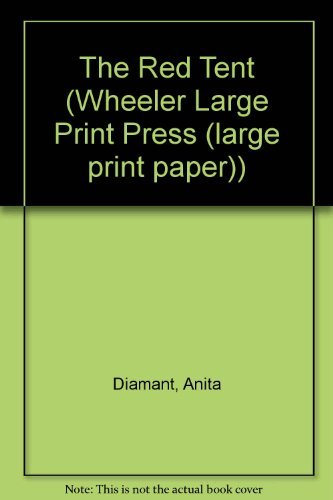 Read Online The Red Tent (Wheeler Large Print Press (large print paper)) ebook