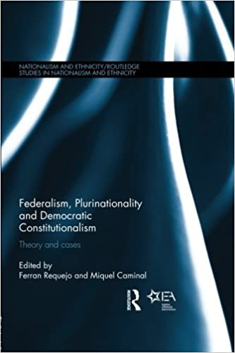 Télécharger des ebooks txt gratuits Federalism, Plurinationality and Democratic Constitutionalism: Theory and Cases (Routledge Studies in Nationalism and Ethnicity) (French Edition) PDF 1138811645