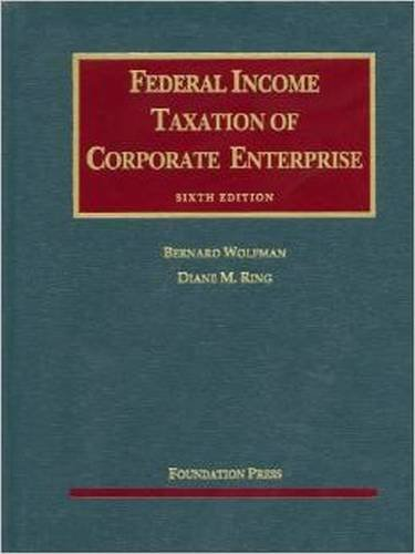 Federal Income Taxation of Corporate Enterprise, 6th (University Casebook Series)