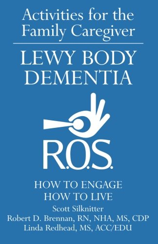 Activities for the Family Caregiver: Lewy Body Dementia: How to Engage, Engage to Live (Volume 5)