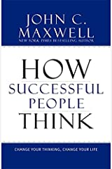How Successful People Think: Change Your Thinking, Change Your Life Hardcover