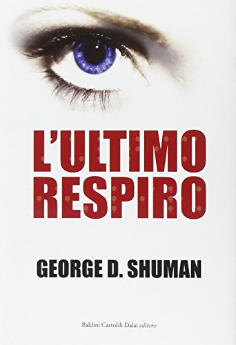 Lultimo respiro George D. Shuman