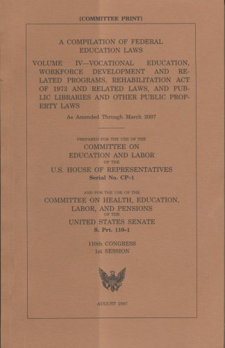 Compilation of Federal Education Laws, V. 4: Vocational Education, Workforce Development and Related Programs, 2007 pdf epub