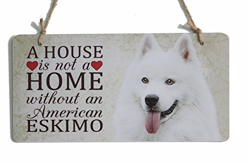 "A House Is Not A Home Without An American Eskimo Sign Dog Breed Sign Perfect For Dog Lover (5"" x 10"")"