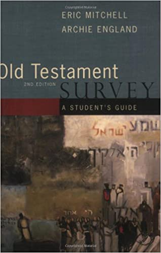 Old Testament Survey A Student S Guide Eric Mitchell