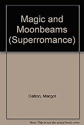 Magic and Moonbeams (Superromance)