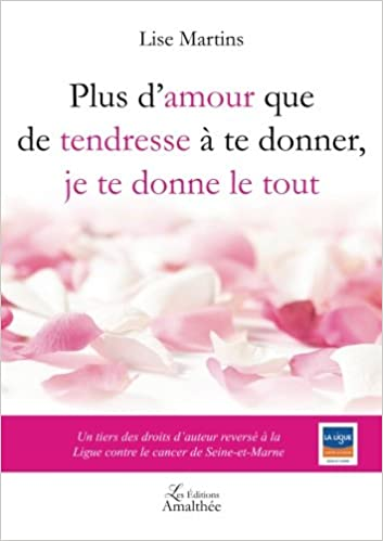 Plus D Amour Que De Tendresse A Te Donner French Edition