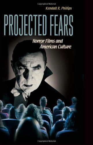 Projected Fears: Horror Films and American Culture