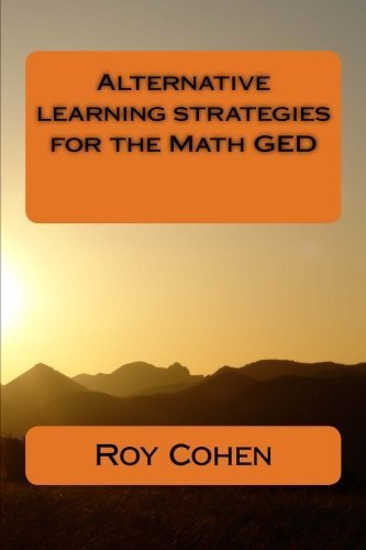 Alternative Learning Strategies for the Math GED by Mr. Roy Cohen (2012-10-26)