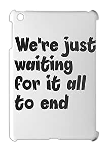 We're just waiting for it all to end iPad mini - iPad mini 2 plastic case