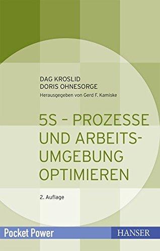 5S - Prozesse und Arbeitsumgebung optimieren by Dag Kroslid (2014-04-03)