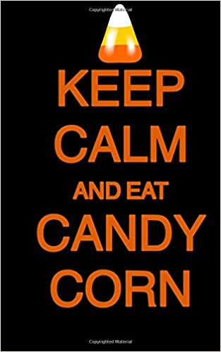 Amazon.com: Keep Calm and Eat Candy Corn; Halloween Candy ...