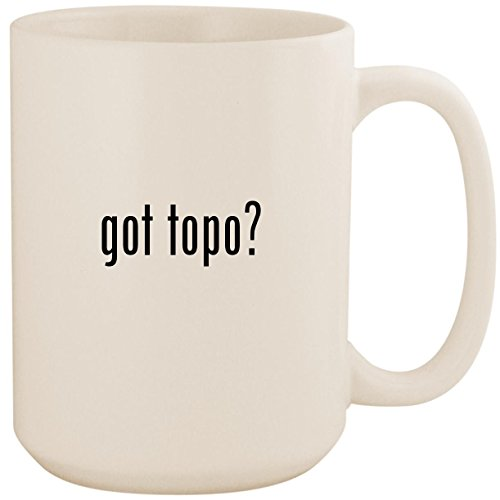 got topo? - White 15oz Ceramic Coffee Mug Cup