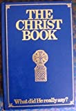The Christ Book : What Did He Really Say?, Hills, Christopher, 0916438376