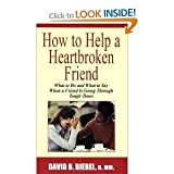 How to Help a Heartbroken Friend, David B. Biebel, 0840748736