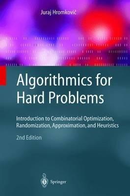 Download [(Algorithmics for Hard Problems: Introduction to Combinatorial Optimization, Randomization, Approximation, and Heuristics )] [Author: Juraj Hromkovic] [Dec-2004] pdf