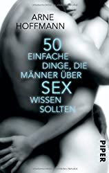 50 einfache Dinge, die Männer über Sex wissen sollten