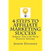 4 Steps to Affiliate Marketing Success: Simple Tips for Your Passive Income