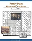Family Maps of Ellis County, Oklahoma : Homesteads Edition, Boyd, Gregory A., 1420302086