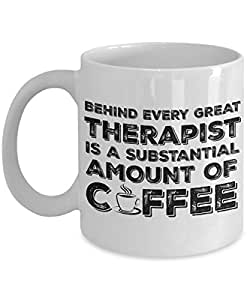 Funny Therapist Mug 11 oz - Behind Every Great Therapist Is A Substantial Amount Of Coffee