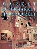 Market Supermarket and Hypermarket Design, , 0934590443