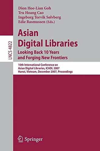 Price comparison product image Asian Digital Libraries. Looking Back 10 Years and Forging New Frontiers: 10th International Conference on Asian Digital Libraries, ICADL 2007, ... (Lecture Notes in Computer Science)